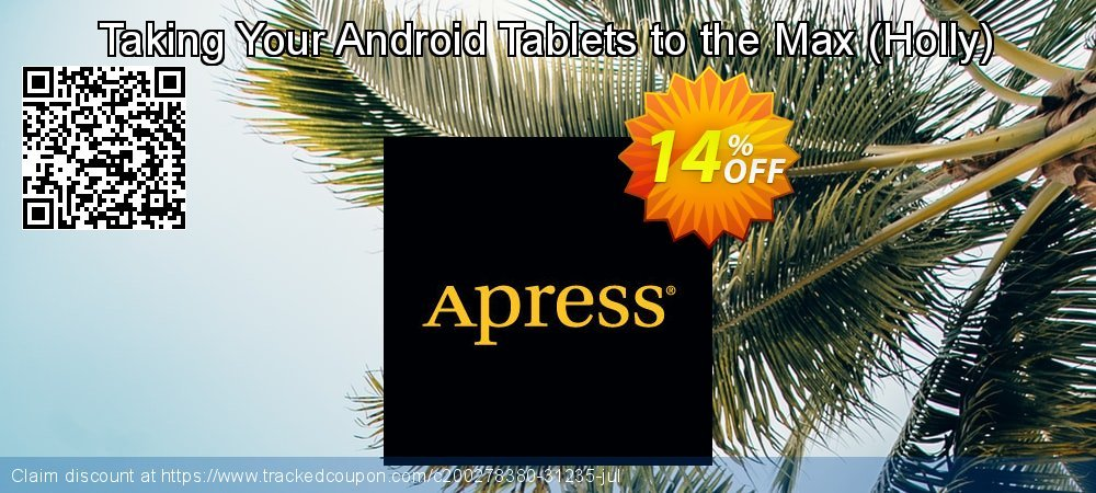 Get 10% OFF Taking Your Android Tablets to the Max (Holly) promo