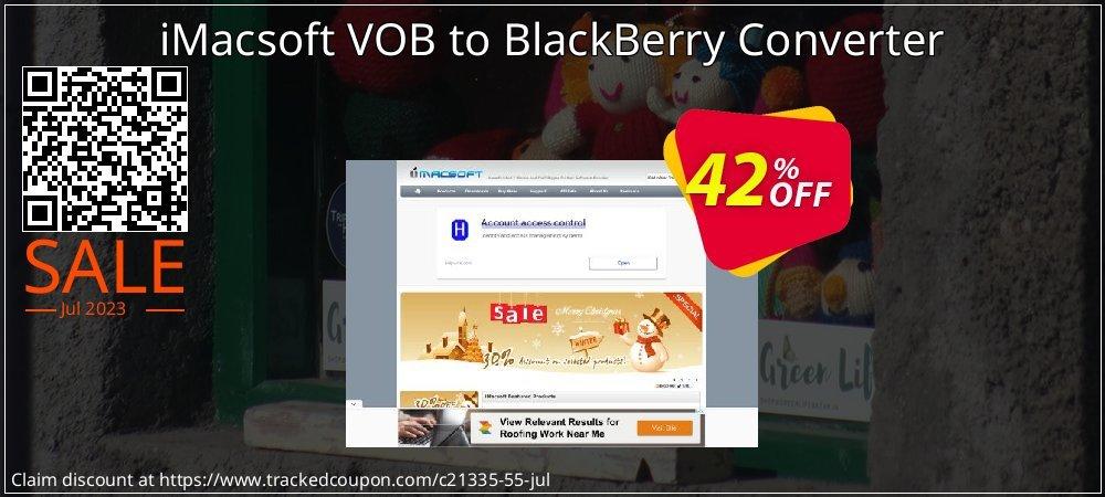 Get 40% OFF iMacsoft VOB to BlackBerry Converter offering sales