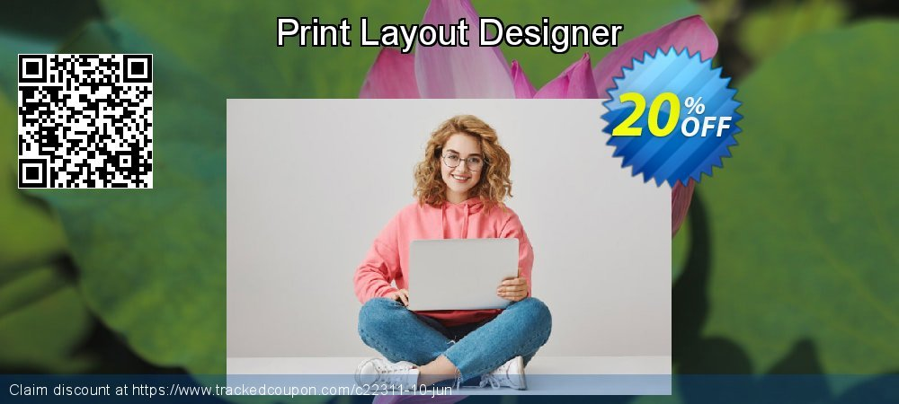 Get 20% OFF Print Layout Designer discount
