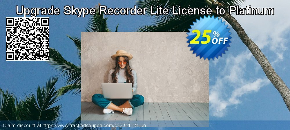 Get 20% OFF Upgrade Skype Recorder Lite License to Platinum offering sales