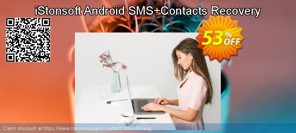 Claim 53% OFF iStonsoft Android SMS+Contacts Recovery Coupon discount August, 2020