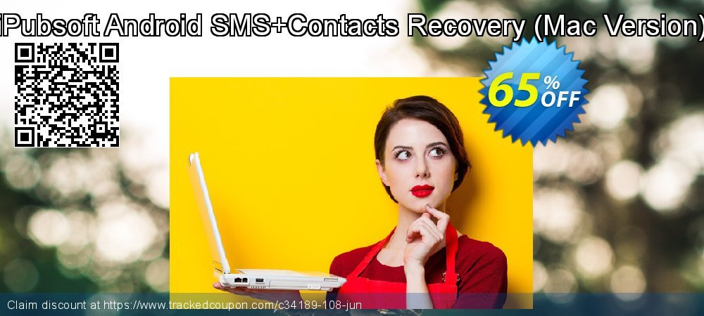 Claim 65% OFF iPubsoft Android SMS+Contacts Recovery - Mac Version Coupon discount September, 2020