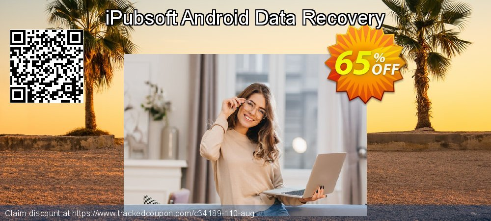 Claim 65% OFF iPubsoft Android Data Recovery Coupon discount March, 2021