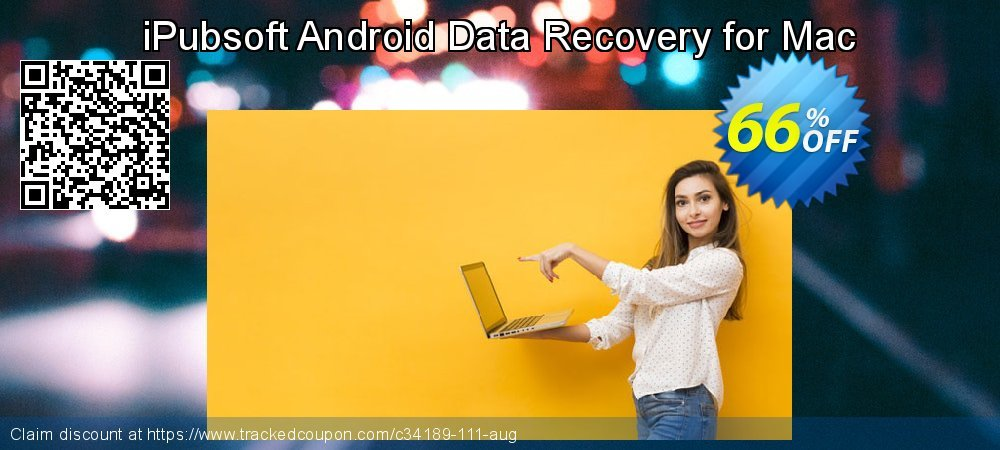 Claim 66% OFF iPubsoft Android Data Recovery for Mac Coupon discount March, 2021