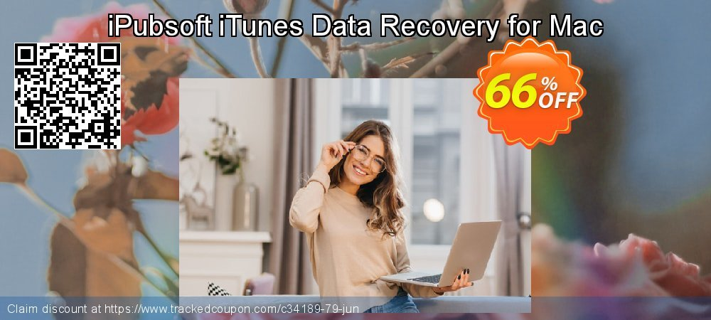Claim 66% OFF iPubsoft iTunes Data Recovery for Mac Coupon discount March, 2020