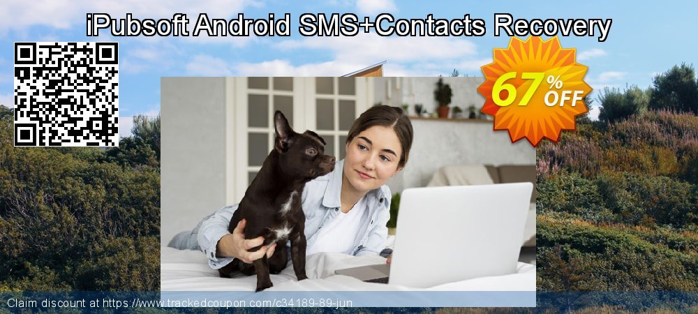Claim 67% OFF iPubsoft Android SMS+Contacts Recovery Coupon discount August, 2020