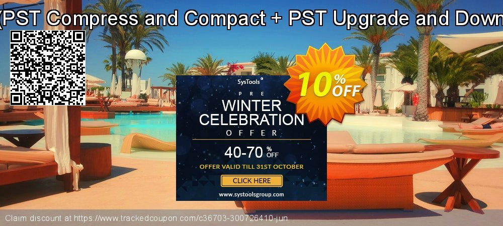 Email Management Toolkit - PST Compress and Compact + PST Upgrade and Downgrade Single User License coupon on Back to School offer offering discount