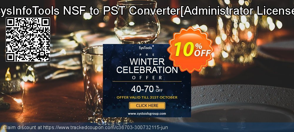 Get 10% OFF SysInfoTools NSF to PST Converter[Administrator License] offering sales