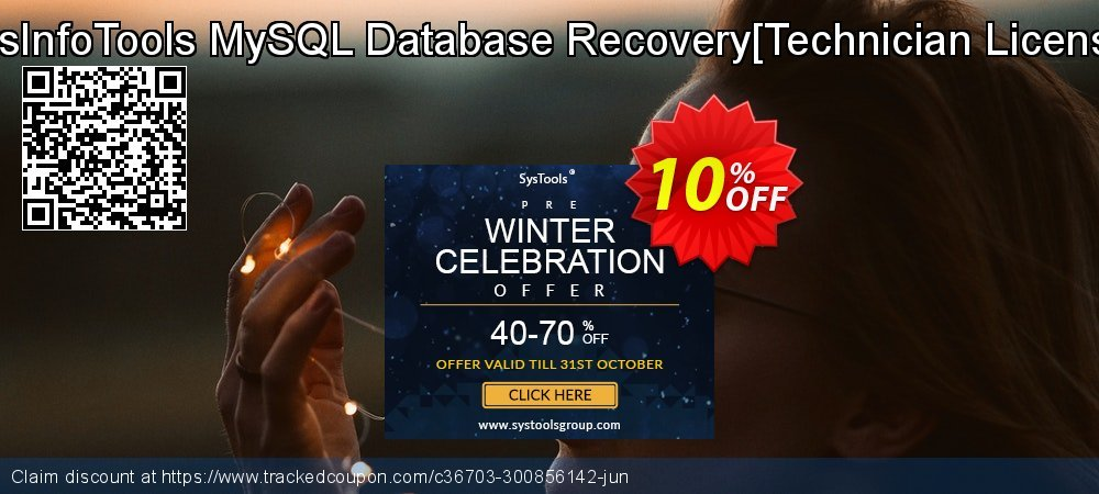 Get 10% OFF SysInfoTools MySQL Database Recovery[Technician License] promo sales