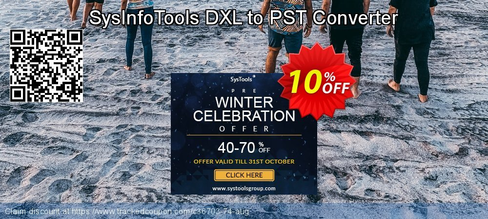 Get 10% OFF SysInfoTools DXL to PST Converter offering sales