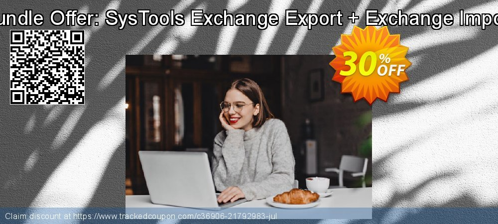 Claim 30% OFF Bundle Offer: SysTools Exchange Export + Exchange Import Coupon discount June, 2021