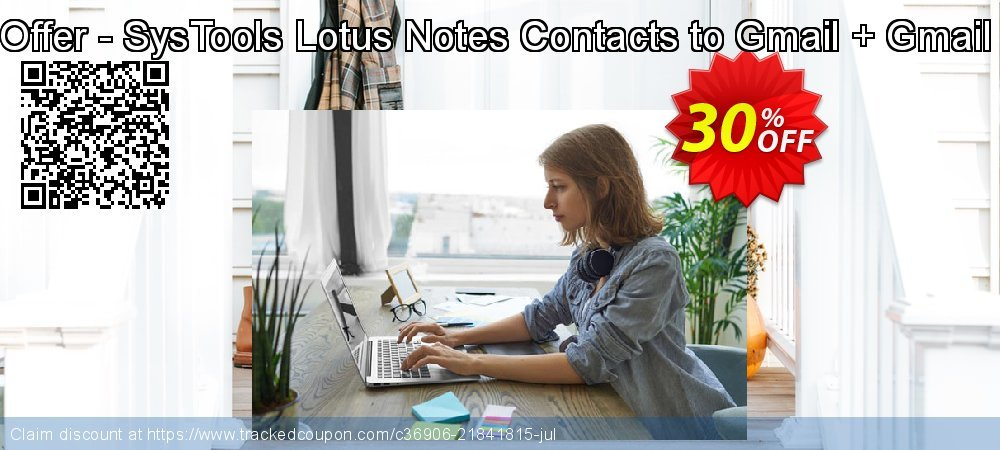 Bundle Offer - SysTools Lotus Notes Contacts to Gmail + Gmail Backup coupon on Lunar New Year promotions