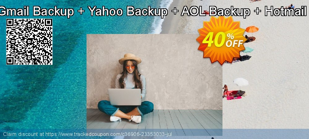 Special Bundle Offer - Gmail Backup + Yahoo Backup + AOL Backup + Hotmail Backup + Zoho Backup coupon on Back to School offer discounts