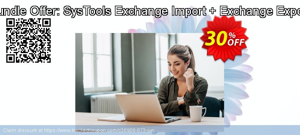 Bundle Offer: SysTools Exchange Import + Exchange Export coupon on National French Fry Day sales