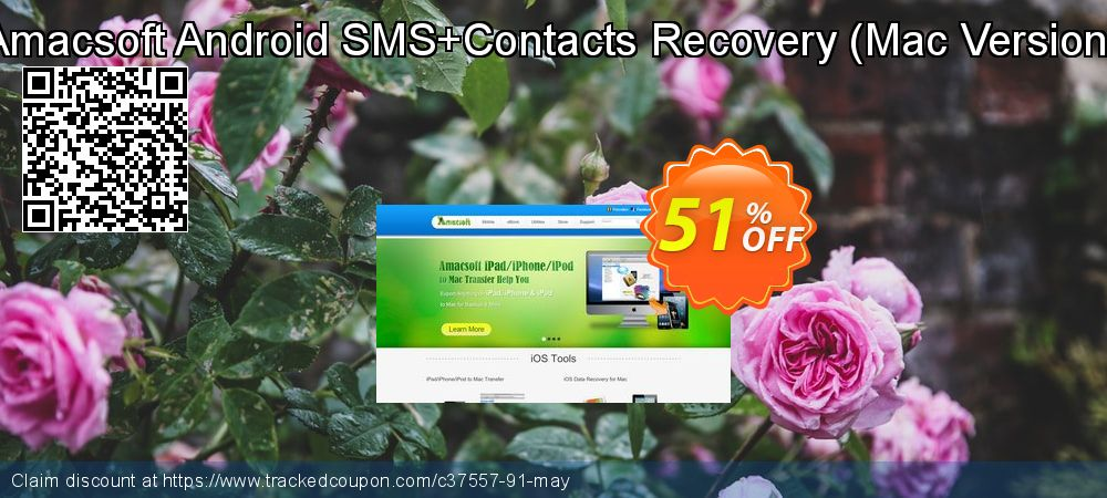 Claim 50% OFF Amacsoft Android SMS+Contacts Recovery (Mac Version) Coupon discount March, 2019