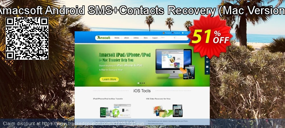 Claim 51% OFF Amacsoft Android SMS+Contacts Recovery - Mac Version Coupon discount August, 2020