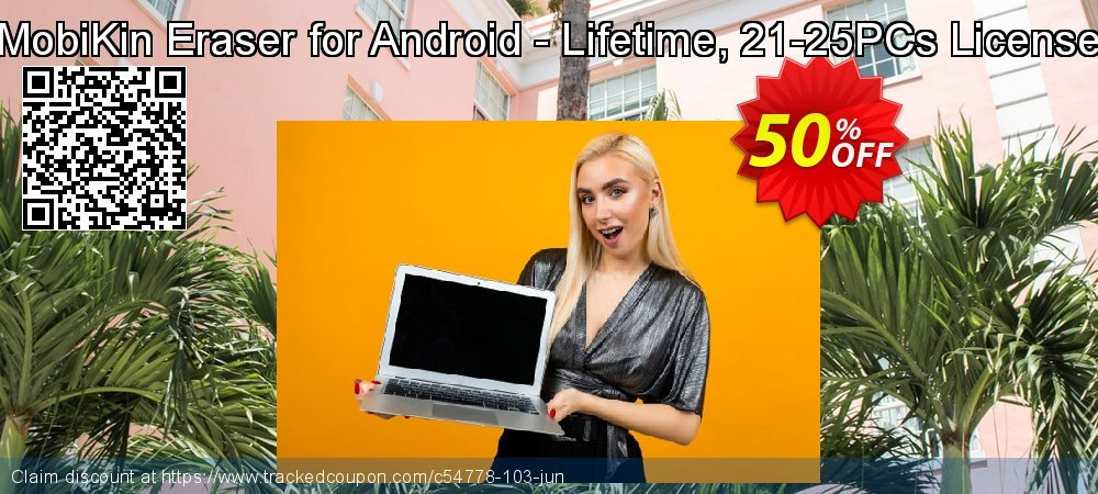 MobiKin Eraser for Android - Lifetime, 21-25PCs License coupon on Int. Workers' Day offer