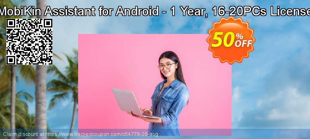 Get 50% OFF MobiKin Assistant for Android - 1 Year, 16-20PCs License offering sales