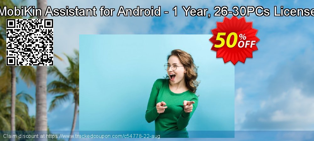 Get 50% OFF MobiKin Assistant for Android - 1 Year, 26-30PCs License offering sales
