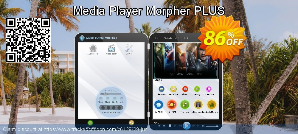Get 86% OFF Media Player Morpher PLUS offering sales