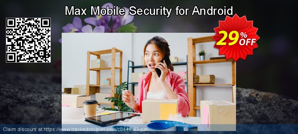 Get 25% OFF Max Mobile Security for Android offering discount