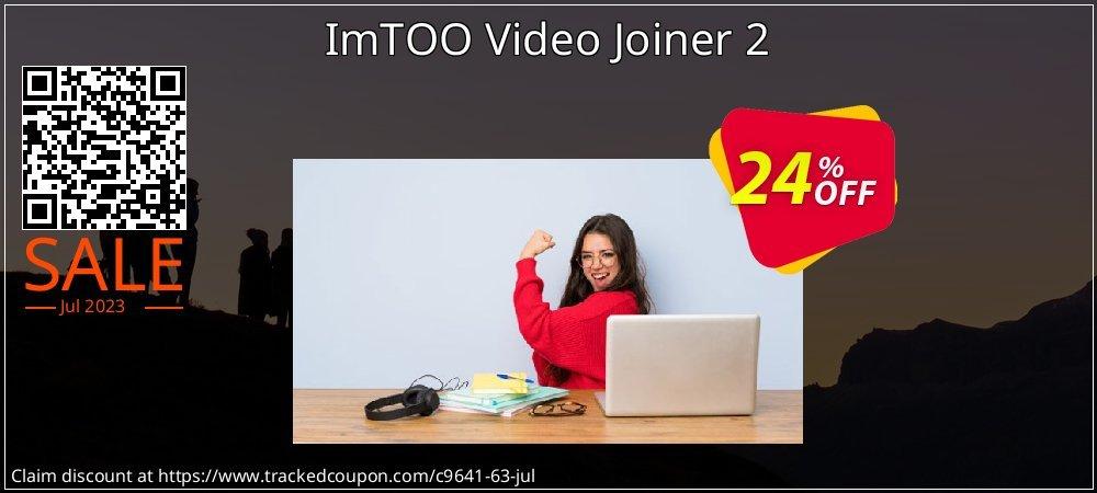 Get 20% OFF ImTOO Video Joiner 2 offering sales