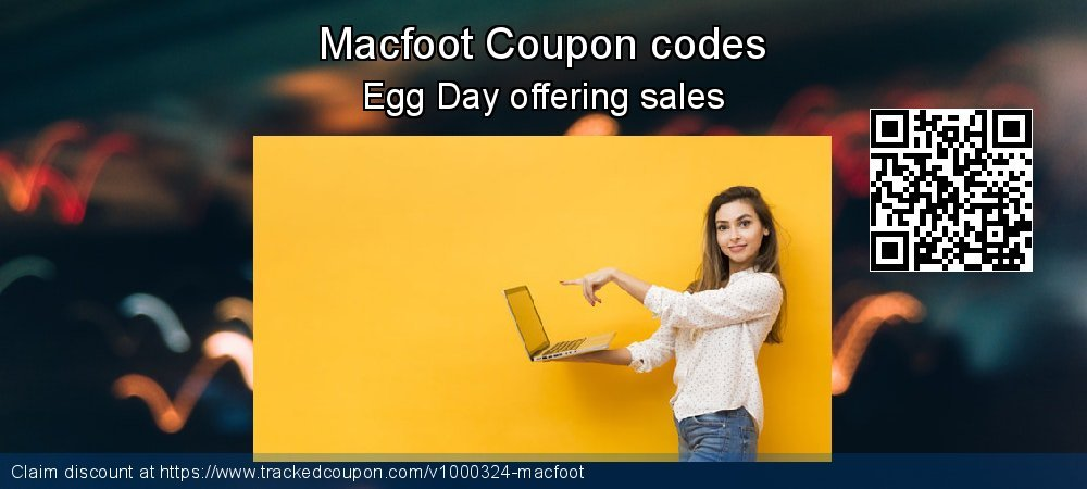 Macfoot Coupon discount, offer to 2019 July 4th