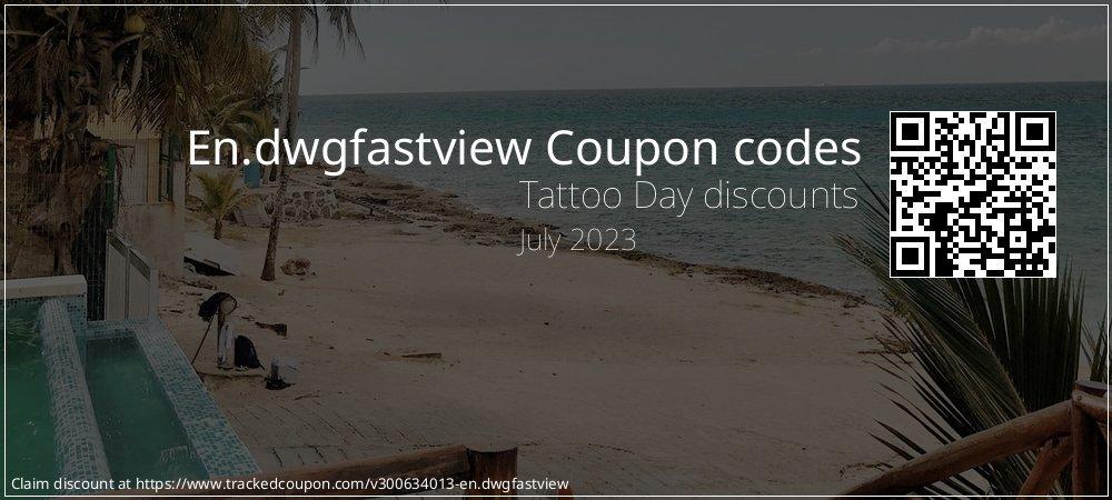 En.dwgfastview Coupon discount, offer to 2021